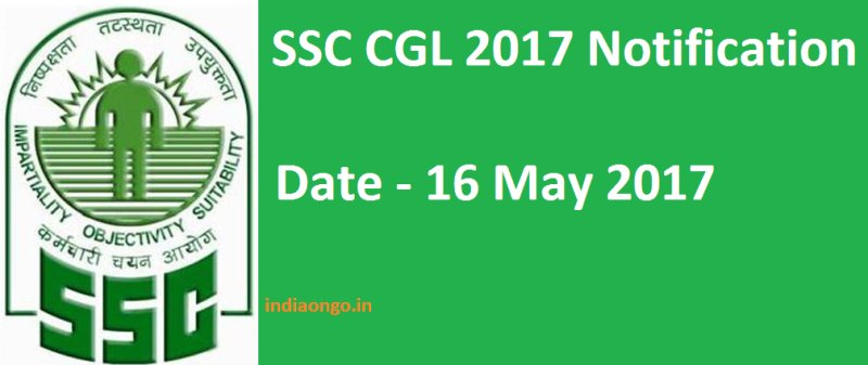 SSC CGL 2017 Notification, SSC CGL Exam, Important Dates and Age Limit