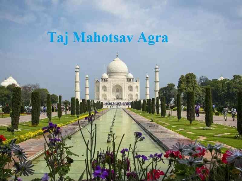 Taj Mahotsav Agra Date, Timings, Entry Fee