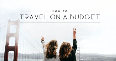 Tips for Making Traveling More Affordable